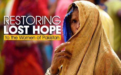 Restoring Lost Hope to the Women in Pakistan