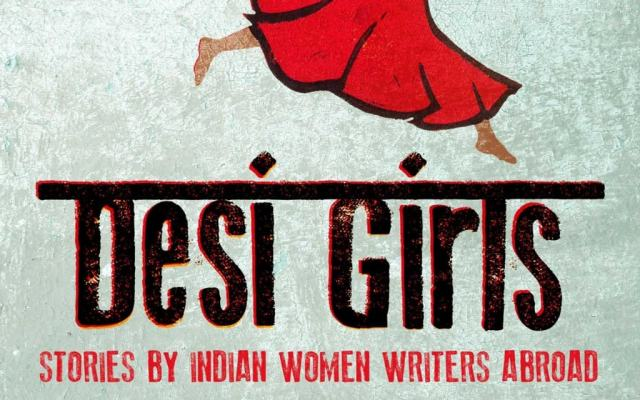 On Thursday 16th July 2015 The Launch Of The Anthology Desi Girls Stories By Indian Women Writers Abroad Was Launched At The Nehru Centre London