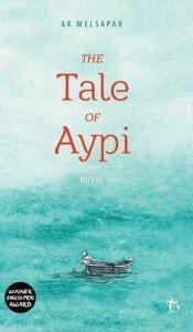 The Tale of Aypi by Ak Welsapar
