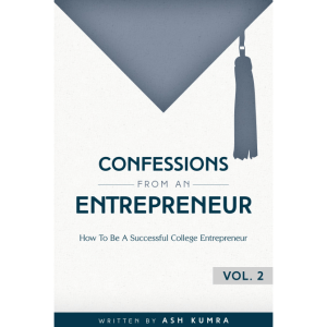 Confessions from an Entrepreneur Vol. 2 written by Ash Kumra. Published by A Silver Thread Publishing. Paperbound. $14.95