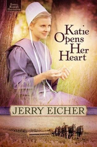 Katie Opens Her Heart by Jerry Eicher Fiction