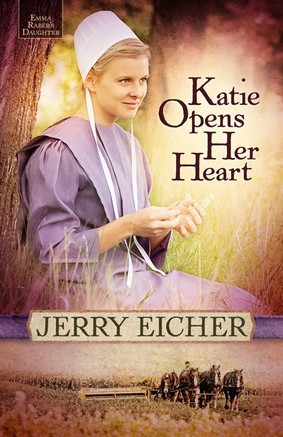 Katie Opens Her Heart by Jerry Eicher|Fiction
