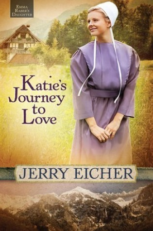Katie's Journey to Love by Jerry S. Eicher Fiction