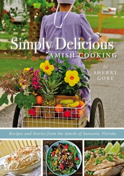 Simply Delicious Amish Cooking: Recipes and Stories from the Amish of Sarasota, Florida|Nonfiction