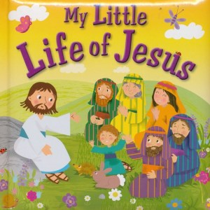 My Little Life of Jesus