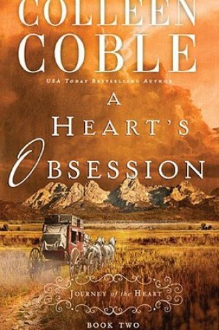 'A Heart's Obsession' by Colleen Coble|Book Review