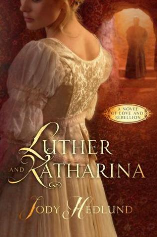 Luther and Katharina by Jody Hedlund|Book Review