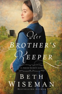 Her Brother's Keeper by Beth Wiseman|Fiction