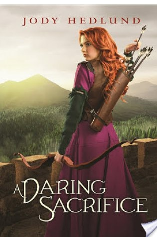 A Daring Sacrifice by Jody Hedlund|Book Review