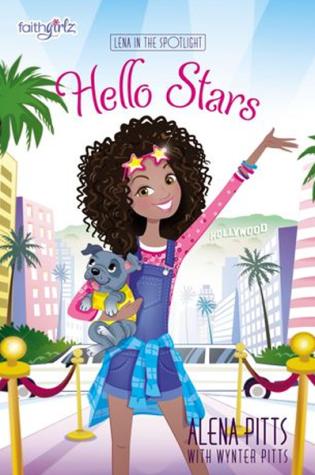 Hello Stars (Faithgirlz / Lena in the Spotlight)|Book Review