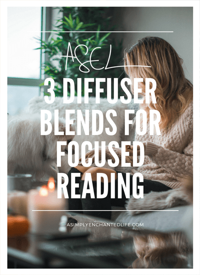 Three Diffuser Blends for Focused Reading