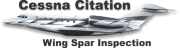 Cessna Citation Wing Spar Inspection