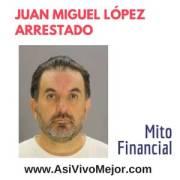 Arrestan a Juan Miguel López