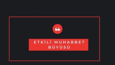 Photo of Etkili Muhabbet Büyüsü Yapılışı