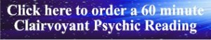 Order a 60 minute Clairvoyant Psychic Reading