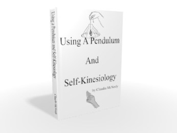 Using A Pendulum And Self-Kinesiology EBook by Claudia McNeely - askclaudia.com