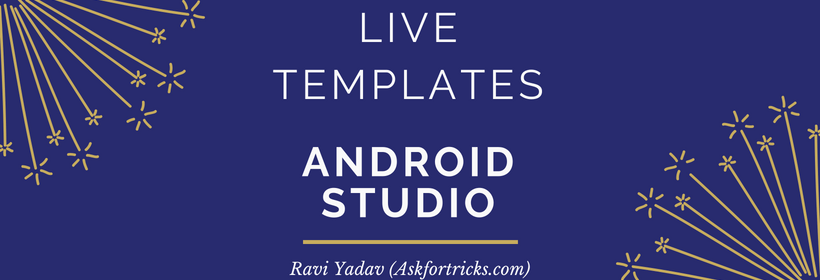 Android Studio Templates | How To Create Live Templates In Android Studio Intellij Ide