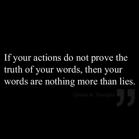 Speak Your If Louder Words Actions Say Whats Words They Actions Dont