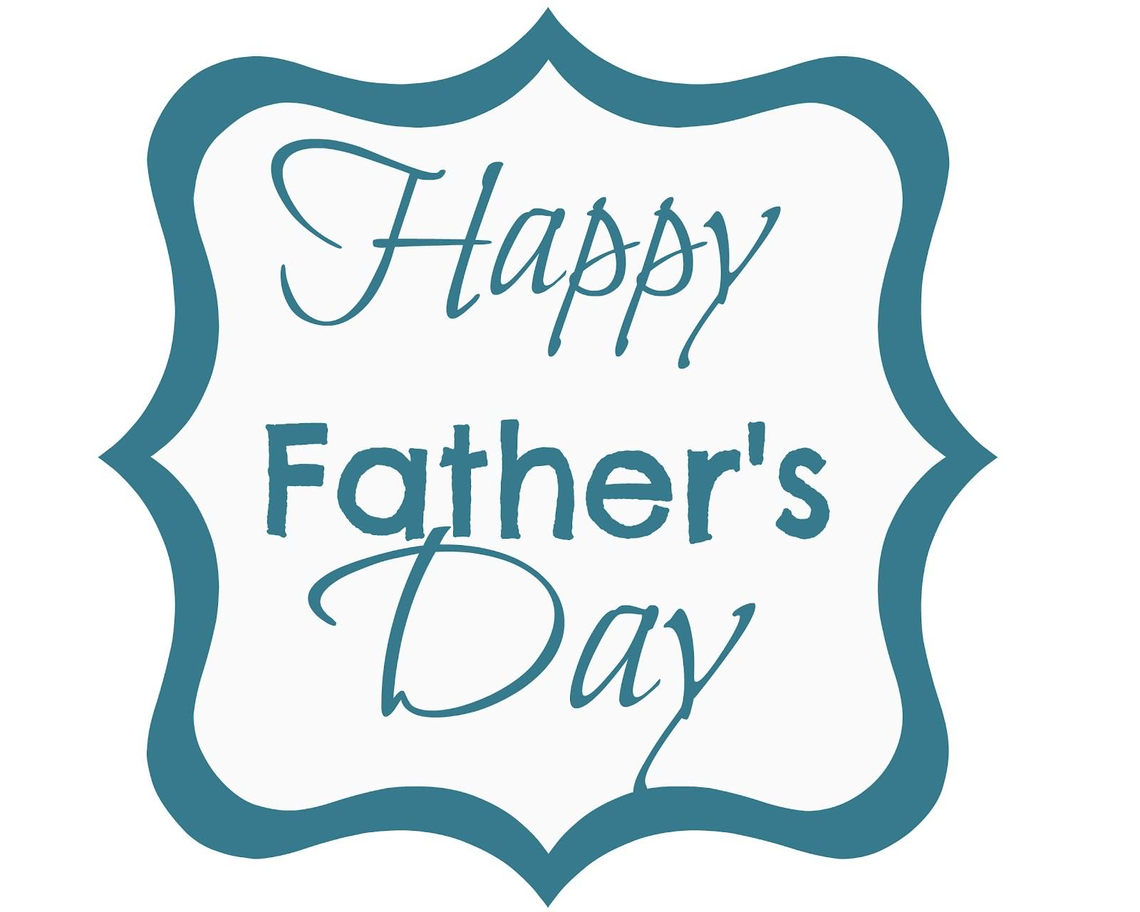 35 Most Wonderful Father S Day Wish Pictures And Images