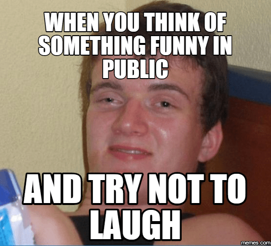 How Not Laugh Something Funny