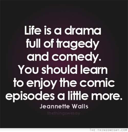 And Quotes Comedy Tragedy