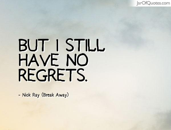 Do Chance I I I Didnt Had Wen Have Things I Dont I Regret Regret Done Things