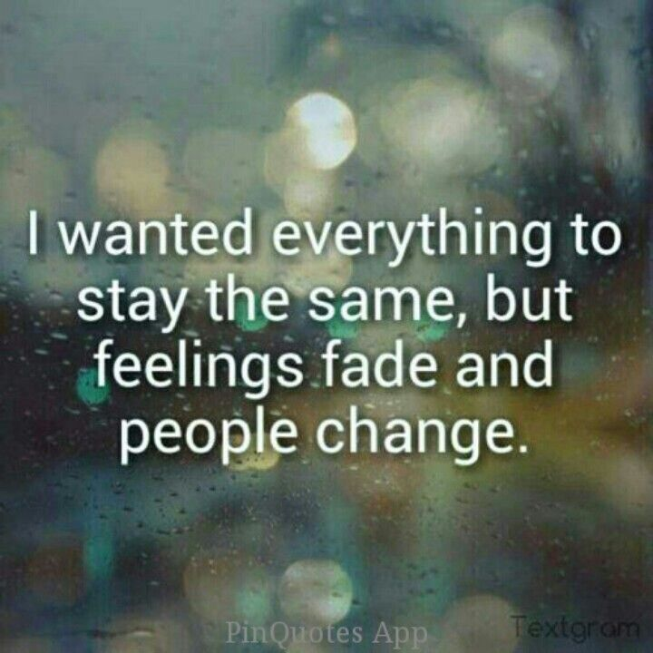 Wrong Change Things People Hurts Remember Go Friends Life Goes Just Leave Love