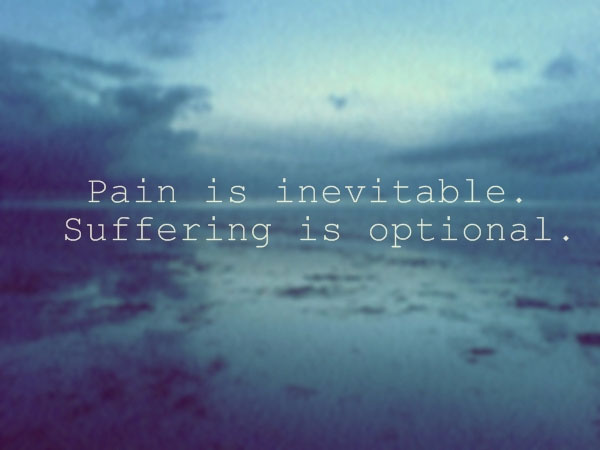 And Pain Suffering Sayings About