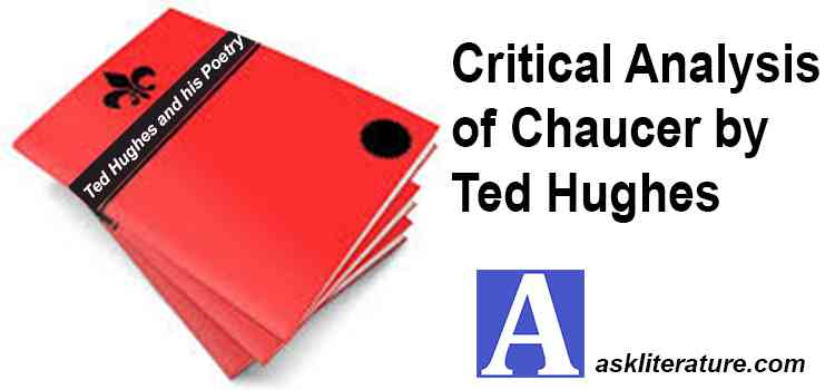 "Critical Analysis of ""Chaucer"" by Ted Hughes"