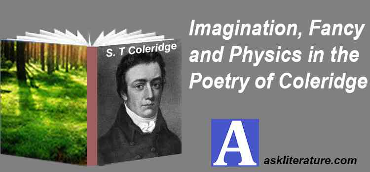 Imagination, Fancy and Physics in the Poetry of Coleridge