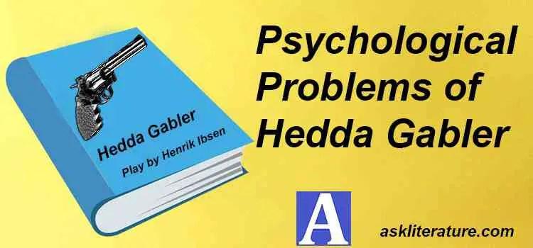 Psychological Problems of Hedda Gabler