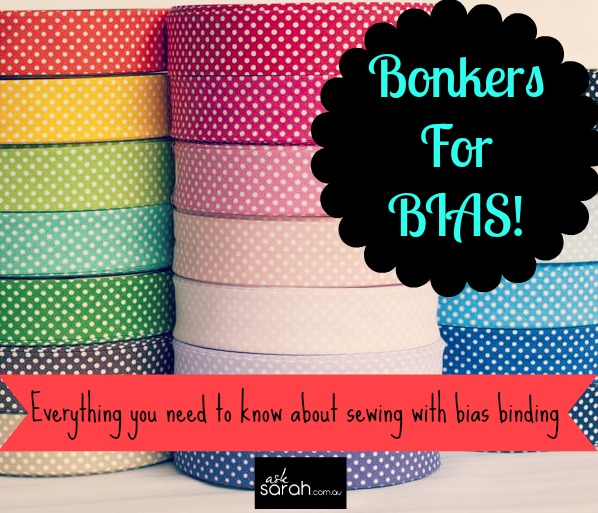 Sew: Bonkers for Bias {Everything you need to know about sewing with bias binding}