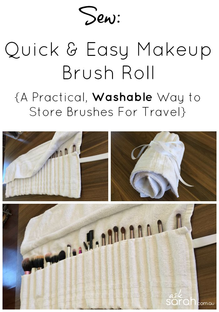 Sew: Quick & Easy Makeup Brush Roll {A Practical, Washable Way to Store Brushes For Travel}