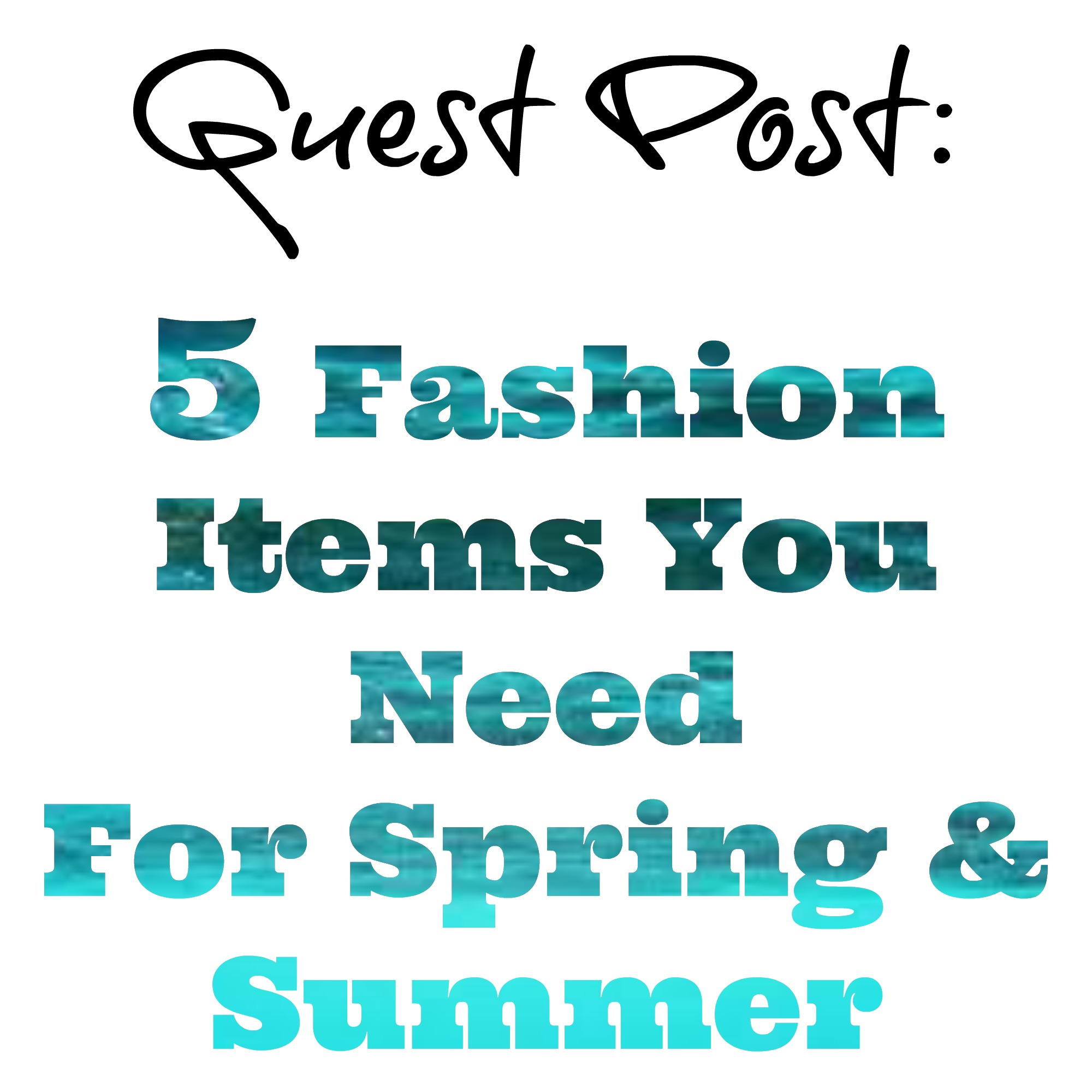 5 Fashion Items You Need For Spring & Summer
