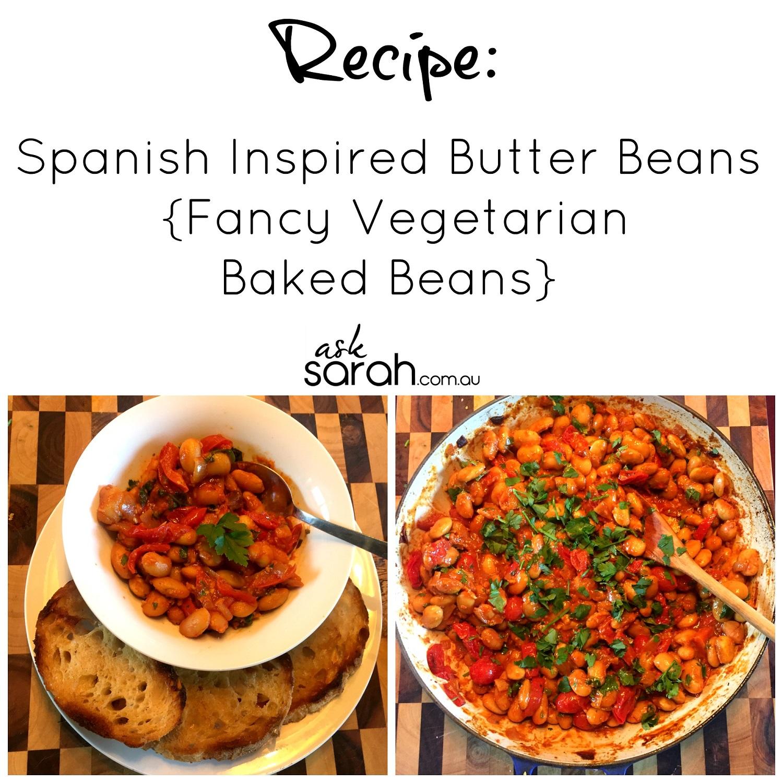 Recipe: Spanish Inspired Butter Beans {Fancy Vegetarian Baked Beans}
