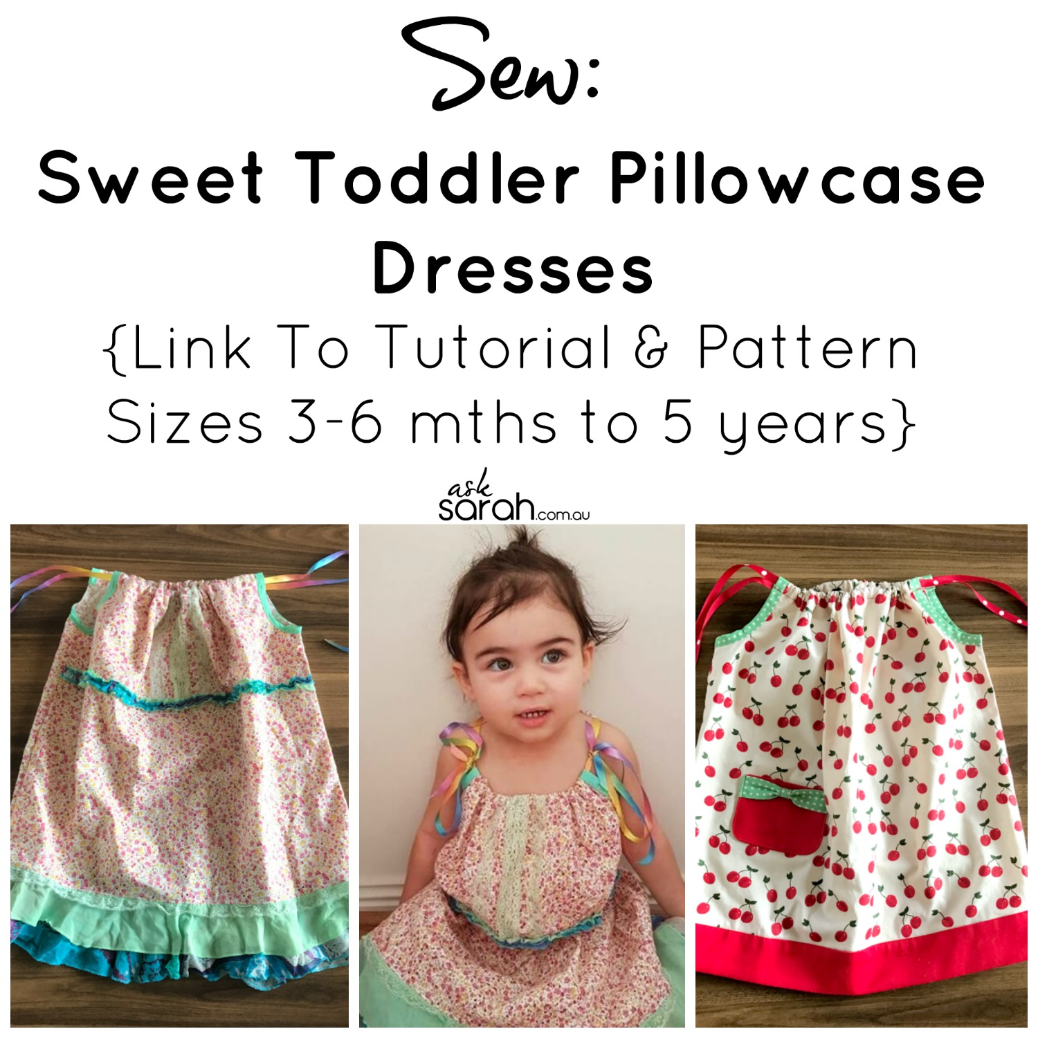 Sew Sweet Toddler Pillowcase Dresses {Link To Tutorial & Pattern Sizes 3-6 mths to 5 years}