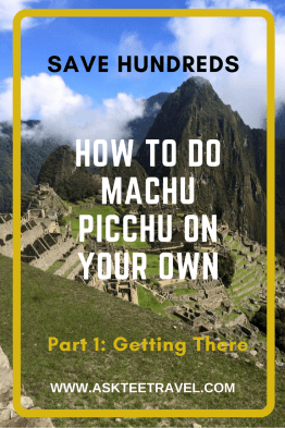 How to do Machu Picchu On Your Own Part 1