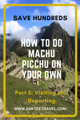 How to do Machu Picchu On Your Own Part 2