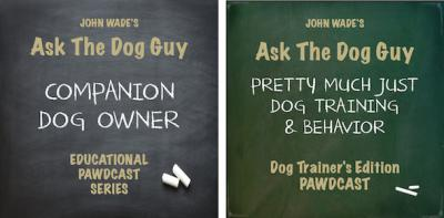 Ask the Dog Guy - Just Dog Behavior Podcast - with your ...