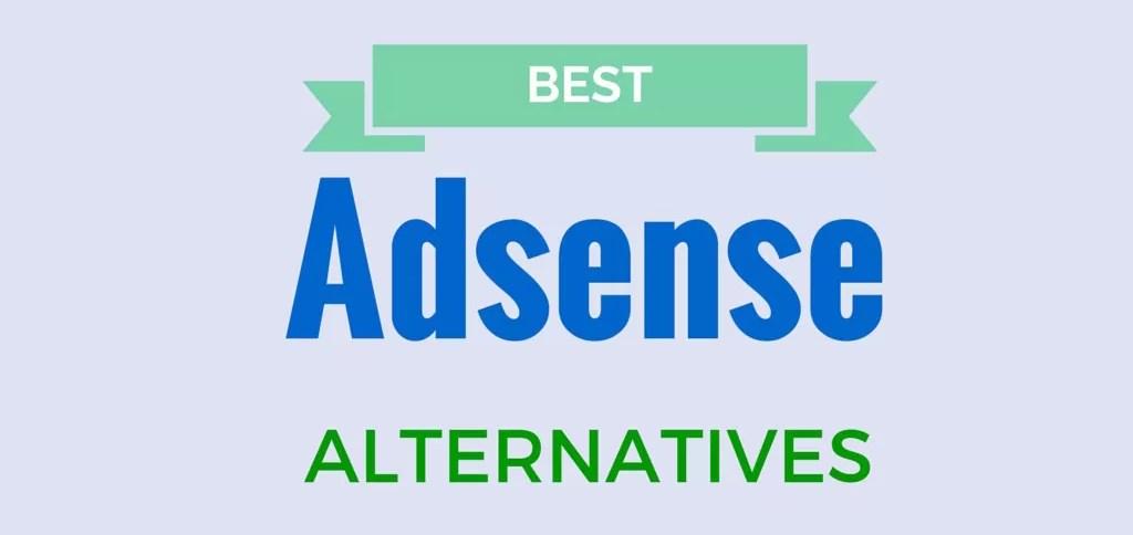 Best Google Adsense Alternatives for Bloggers in 2018