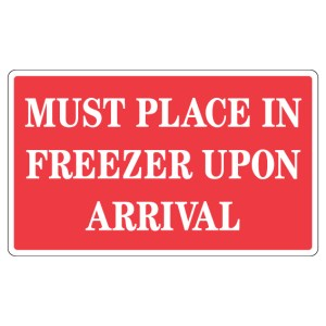 Must Place In Freezer Upon Arrival Label