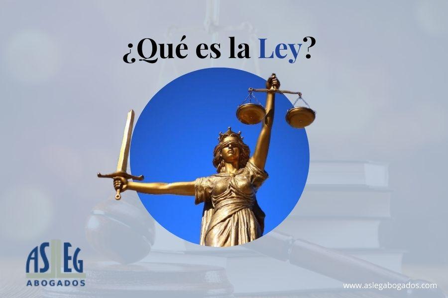 Qué es la Ley - asleg abogados