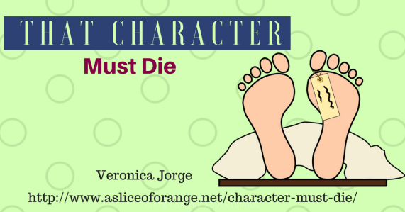 That Character Must Die | Veronica Jorge | A Slice of Orange