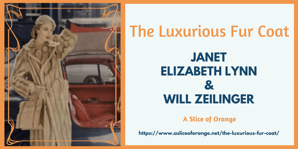 The Luxurious Fur Coat | Janet Elizabeth Lynn and Will Zeilinger | A Slice of Orange
