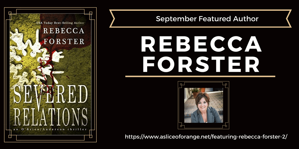 Featuring Rebecca Forster 2 | A Slice of Orange