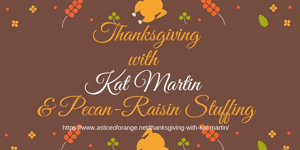 Thanksgiving with Kat Martin | A Slice of Orange