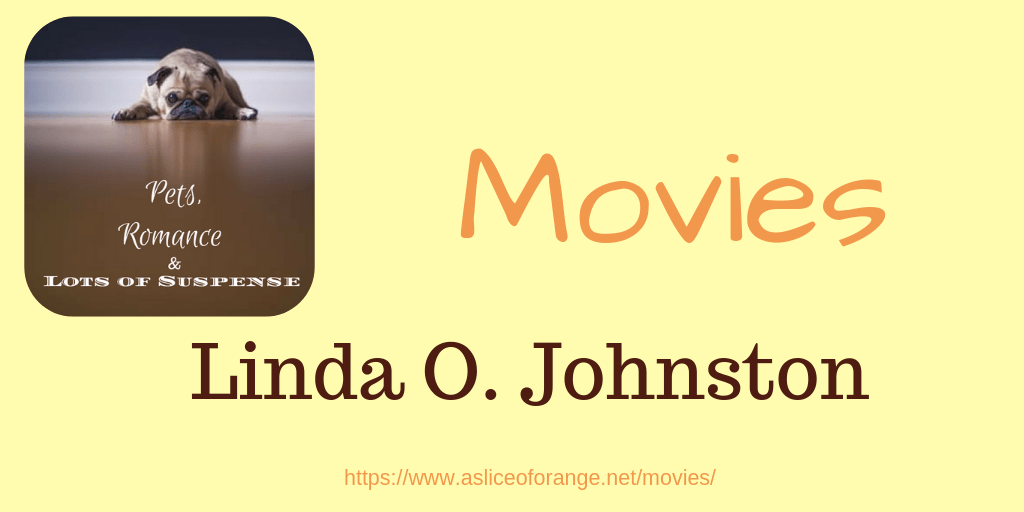 movies | Linda O. Johnston | A Slice of Orange