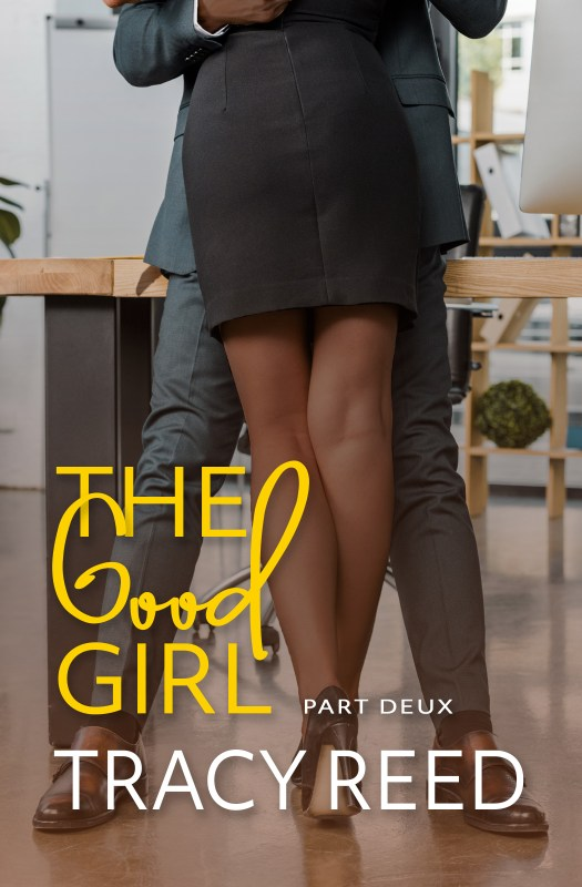 THE GOOD GIRL PART DEUX