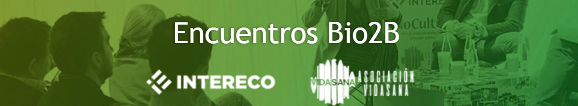 VidaSana e INTERECO organizan Encuentros Profesionales BIO2B