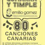 1989 80 Canciones Canarias Guitarra y Timple - Cancionero Emilio Gomez.